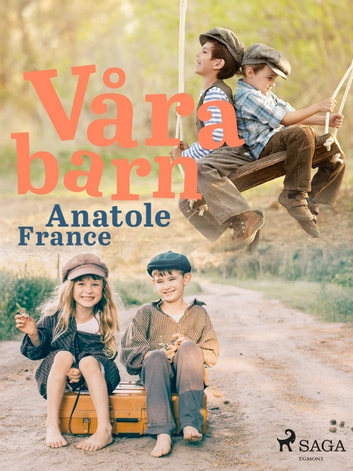 Våra barn eBook by Anatole France