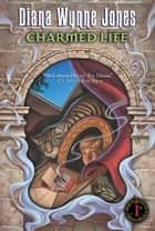 Charmed Life ebook by Diana Wynne Jones
