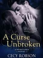 A Curse Unbroken ebook by Cecy Robson