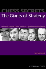 Chess Secrets: The Giants of Strategy ebook by Neil McDonald