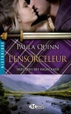 L'Ensorceleur - Héritiers des Highlands, T4 ebook by Paula Quinn