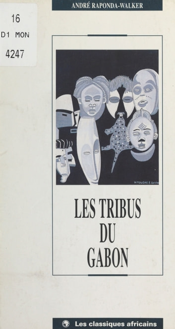 Les Tribus du Gabon ebook by André Raponda-Walker