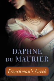 Frenchman's Creek ebook by Daphne du Maurier