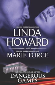 Dangerous Games - Come Lie With Me\Fatal Justice: Book Two of the Fatal Series ebook by Linda Howard,Marie Force