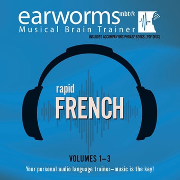 Rapid French, Vols. 1–3 audiobook by Earworms Learning,Marlon Lodge,Hélèn Pollmann,Xénia Saquet