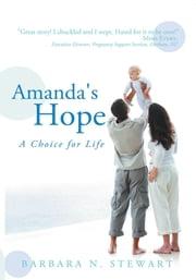 Amanda's Hope - A Choice for Life ebook by Barbara N. Stewart