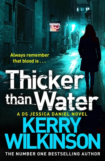 Thicker Than Water: A DS Jessica Daniel Novel 6 ebook by Kerry Wilkinson