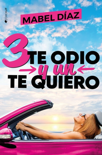 3 te odio y un te quiero ebook by Mabel Díaz