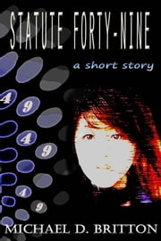 Statute Forty-Nine ebook by Michael D. Britton