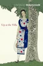 Up At The Villa ebook by W Somerset Maugham