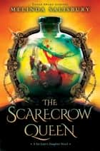 The Scarecrow Queen ebook by Melinda Salisbury