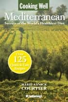 Cooking Well: Mediterranean ebook by Marie-Annick Courtier