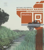 Physically Based Rendering: From Theory to Implementation ebook by Pharr, Matt