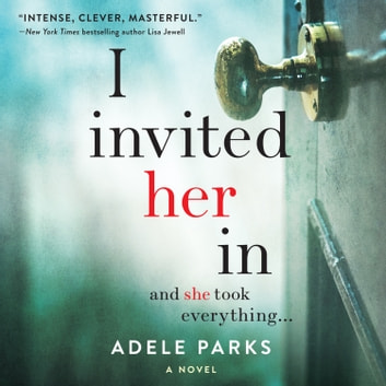 I Invited Her In audiobook by Adele Parks