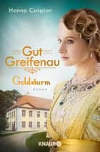Gut Greifenau - Goldsturm - Roman ebook by Hanna Caspian