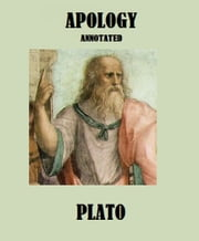 Apology (Annotated) ebook by Plato
