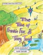 The Tale of Frankie Fox and Terry Toad ebook by Hawa Mansaray, Kate Taylor