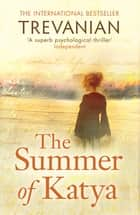 The Summer of Katya ebook by