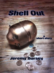 Shell Out ebook by Jeremy Bursey