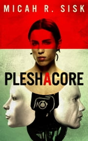 PleshaCore ebook by Micah R. Sisk