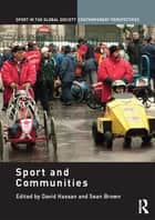 Sport and the Communities ebook by Allan Edwards, David Hassan
