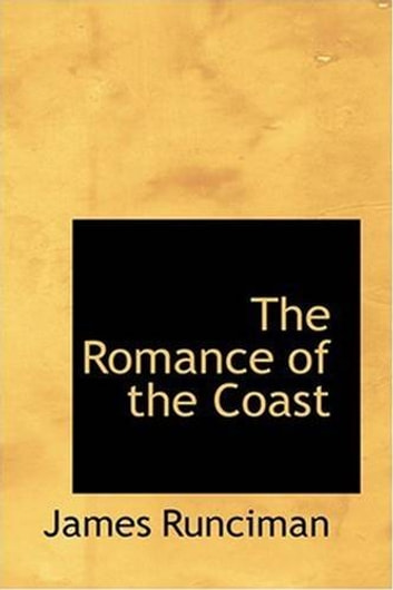 The Romance Of The Coast ebook by James Runciman