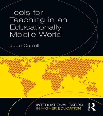 Tools for Teaching in an Educationally Mobile World ebook by Jude Carroll