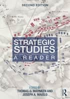Strategic Studies ebook by Thomas G. Mahnken,Joseph A. Maiolo