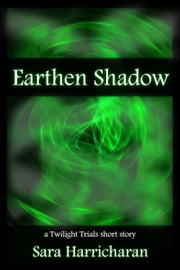 Earthen Shadow ebook by Sara Harricharan