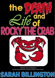 The Death and Life of Rocky the Crab ebook by Sarah Billington