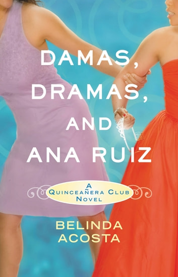 Damas, Dramas, and Ana Ruiz ebook by Belinda Acosta