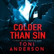 Colder Than Sin - A totally addictive romantic thriller you won't be able to put down audiobook by Toni Anderson