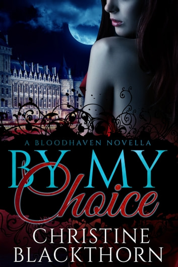 By My Choice ebook by Christine Blackthorn