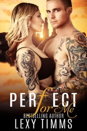 Perfect For Me - Undercover Series, #1 ebook by Lexy Timms