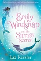 Emily Windsnap and the Siren's Secret ebook by Liz Kessler, Natacha Ledwidge, Sarah Gibb