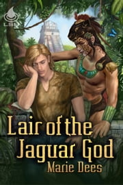 Lair of the Jaguar God ebook by Marie Dees