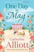 One Day in May ebook by Catherine Alliott