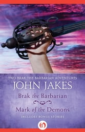 Brak the Barbarian * Mark of the Demons ebook by John Jakes