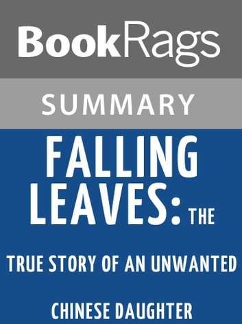 Falling Leaves: The True Story of an Unwanted Chinese Daughter by Adeline Yen Mah Summary & Study Guide ebook by BookRags