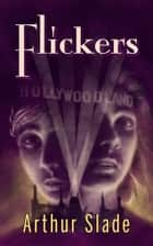 Flickers ebook by Arthur Slade