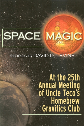 At the Twenty-Fifth Annual Meeting of Uncle Teco's Homebrew Gravitics Club
