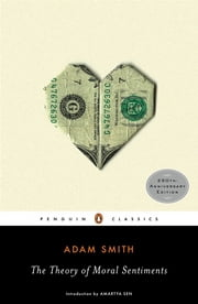 The Theory of Moral Sentiments ebook by Adam Smith,Ryan Patrick Hanley,Amartya Sen,Ryan Patrick Hanley