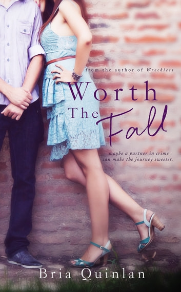 Worth the Fall ebook by Bria Quinlan