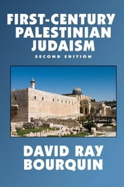 First-Century Palestinian Judaism ebook by Bourquin, David Ray