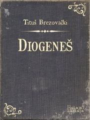 Diogeneš ebook by Tituš Brezovački