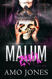 Malum: Part 1 - The Elite King's Club, #4 ebook by Amo Jones