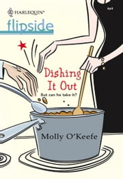 Dishing It Out ebook by Molly O'Keefe