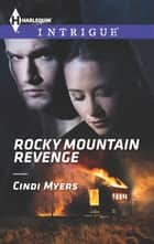 Rocky Mountain Revenge - A Thrilling FBI Romance ebook by Cindi Myers