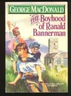 Ranald Bannerman's Boyhood ebook by George MacDonald