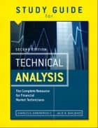 Study Guide for the Second Edition of Technical Analysis - The Complete Resource for Financial Market Technicians ebook by Julie Dahlquist, Charles D. Kirkpatrick II